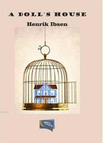 henrik ibsens a dolls house The project gutenberg ebook of a doll's house, by henrik ibsen this ebook is for the use of anyone anywhere at no cost and with almost no restrictions whatsoever.