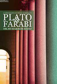 "compare and contrast al farabi and plato Of the opinions of plato and aristotle ""fi ism al-falsafah"" or a treatise on the al-farabi's comparison between god and the ruler through his first cause means."