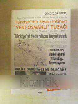 Türkiyenin Siyasi Intiharı Yeni Osmanlı Tuzağı Cengiz özakıncı