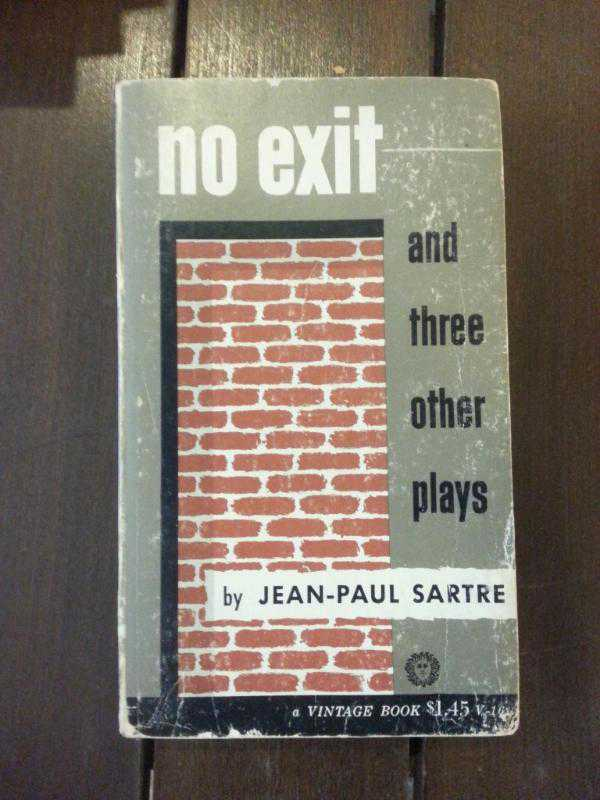 the uniting of three souls in jean paul sartres play no exit It's been awhile since i read the play but, some of thoughts on the subject were that each character represented a type of philosophical behavior that that's vaguely what i remember of the play the people also have the option of exploring the corridor garcin denies freedom and chooses to stay to.
