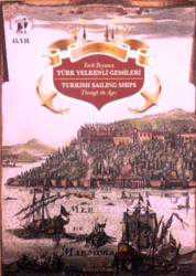 Tarih Boyunca Türk Yelkenli Gemileri; Turkish Sailing Ships Through the Ages