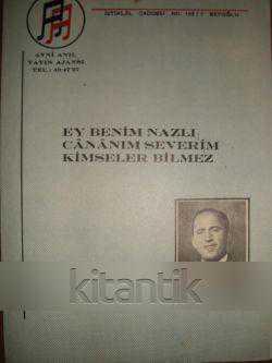 EY BENİM NAZLI CANANIM SEVERİM KİMSELER BİLMEZ / Nota yayınları 63