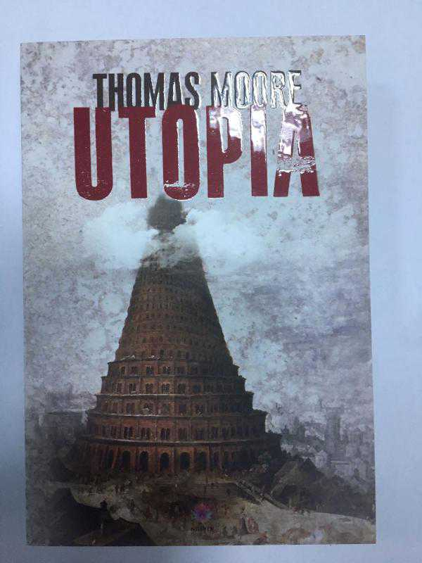 an analysis of irony in utopia by thomas more The term utopia was coined from greek by sir thomas more for his 1516 book utopia, describing a fictional island society in the south atlantic ocean off the coast of south america the word comes from greek: οὐ (not) and τόπος (place) and means no-place, and strictly describes any non-existent society 'described in considerable detail.