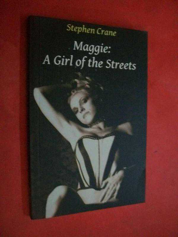 an analysis of the novel maggie a girl of the streets by stephen crane Maggie: a girl of the streets by stephen crane is a short novel about a young girl and the people in her life despite its brevity, this book displays many significant themes that its author intertwines in the story plot.