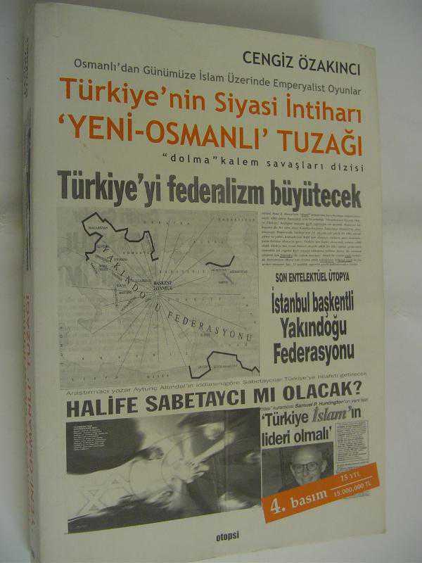 Türkiyenin Siyasi Intiharı Yeni Osmanlı Tuzağı Osmanlıdan