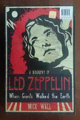 A Biography of LED ZEPPELIN - When Giants Walked the Earth