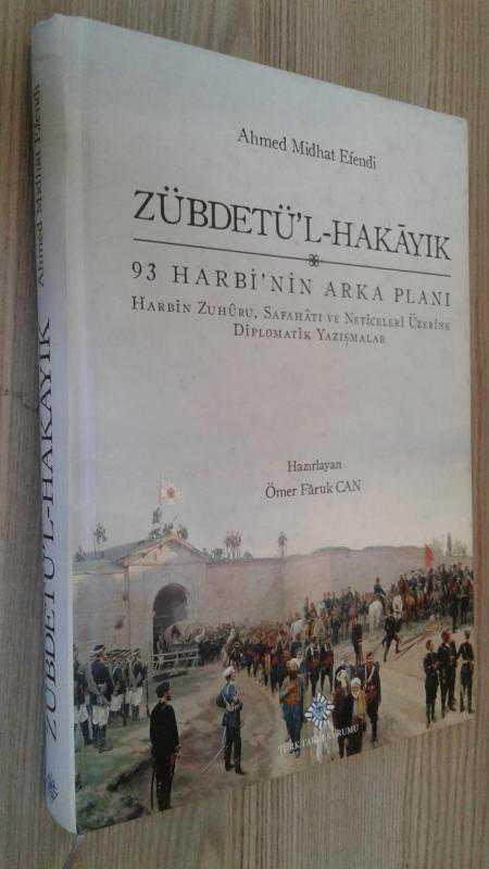 Zübdetül Hakayik 93 Harbi Nin Arka Plani Harbin Zuhuru