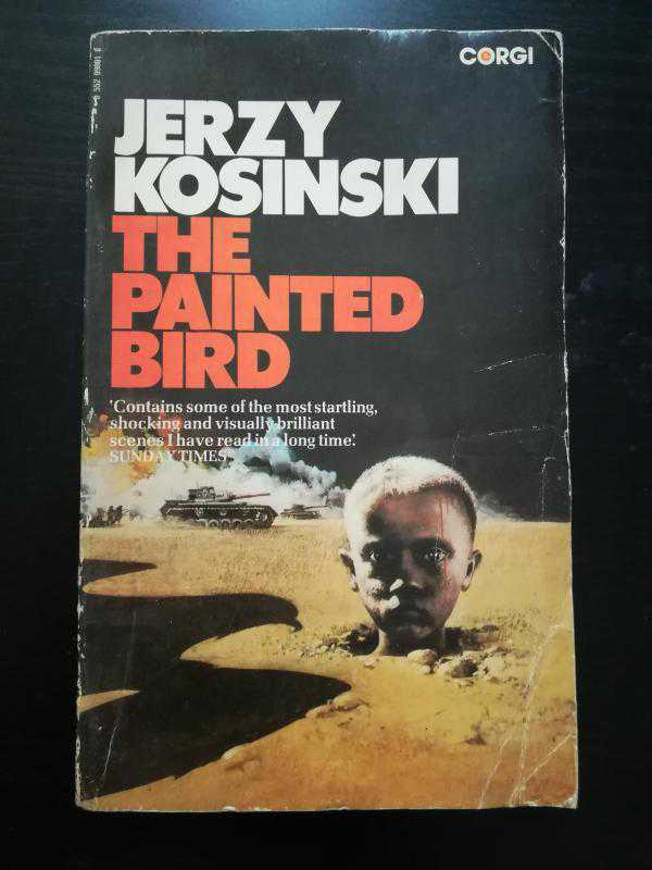 an overview of the kosinskis novel the painted bird 12 quotes from the painted bird: 'there's a place beyond words where experience first occurs to which i always want to return can the imagination, any more than the boy, be held prisoner  - from the foreword to the 1976 edition of the painted bird ― jerzy kosiński, the painted bird.