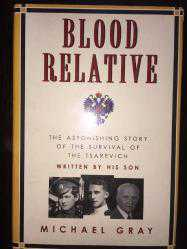 Blood Relative: The Astonishing Story of the Survival of the Tsarevich
