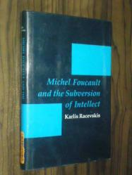 Michel Foucault And The Subversion Of Intellect - Ciltli Karlis Racevskis