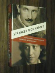 Stranger From Abroad - Hannah Arendt , Martin Heidegger , Friendship And Forgiveness - Ciltli Daniel